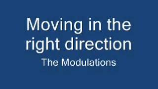 Moving in the right direction - The Modulations