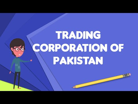 What Is Trading Corporation Of Pakistan?, Explain Trading Corporation Of Pakistan