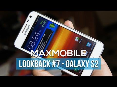 Lookback #7: Samsung Galaxy S2 - Khởi nguyên của dòng Galaxy S
