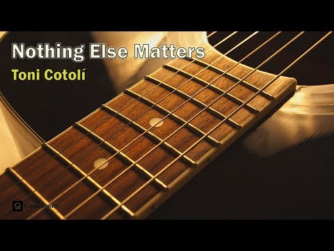 Nothing Else Matters - Metallica, Instrumental Acoustic Guitar by Toni Cotoli, Guitarra Española