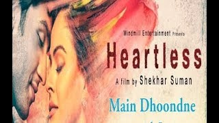 "Heartless -  ""Main Dhoondne Ko Zamaane"" with Lyrics"