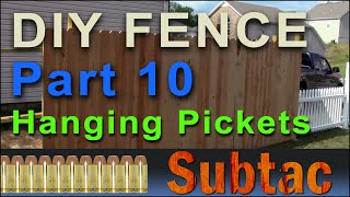 Do It Yourself Fence Project Part 10 | Hanging Pickets