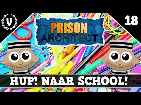 """HUP! NAAR SCHOOL!"" - Prison Architect - Aflevering 18"