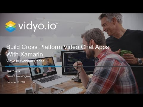 Build a Cross Platform Video Chat App with Xamarin and Vidyo
