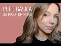 Pele Básica da Make-up Rosa | Raquel Renier