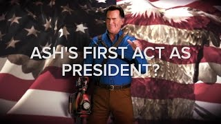 Hail To The King Baby Bruce Campbell Elects Ash For President