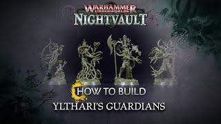 How to Build: Ylthari's Guardians