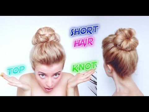 Short Hair Hairstyle Under 2 Minutes Perfect Top Knot Awesome Hairstyles