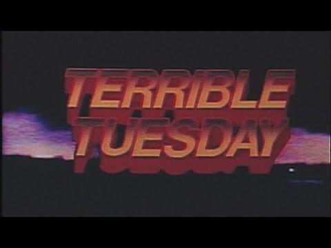 Terrible Tuesday -