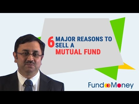 6 Major Reasons to Sell a Mutual Fund