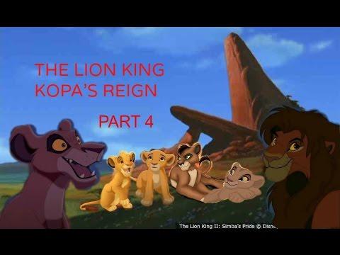 The Lion King Kopas Reign Part 4