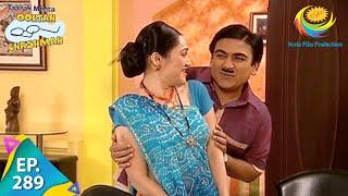 Taarak Mehta Ka Ooltah Chashmah - Episode 289 - Full Episode