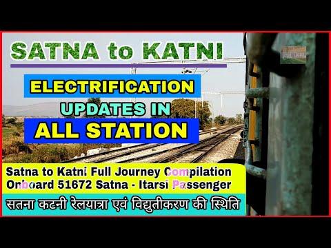 SATNA To KATNI | Electrification Updates | Journey Compilation |Onboard 51672 Satna-Itarsi Passenger
