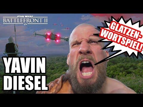 YaVIN DIESEL! Dümmster Titel für ein Battlefront 2 Let's Play!
