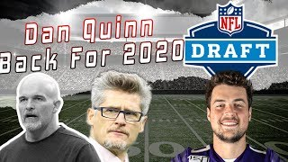Dan Quinn BACK For The 2020 Season? Jacob Eason Makes His 2020 NFL Draft Decision!