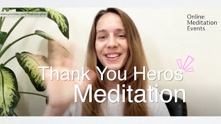 Please Join 'Thank You Heroes Meditation' At Monday 9 PM And Friday 9 PM EST