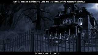 Justin Bieber-Nothing Like Us Instrumental Melody Remake