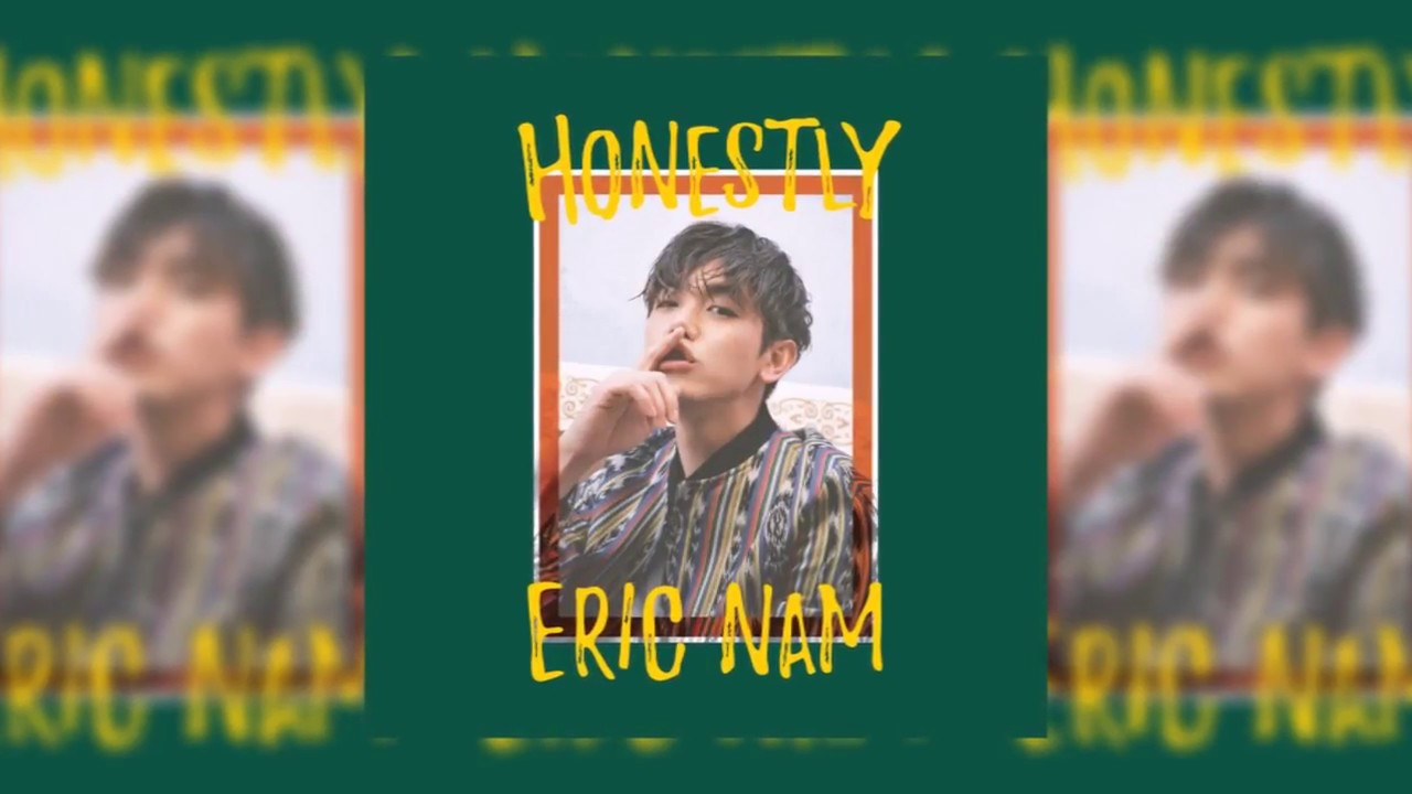Full Album] Eric Nam - Honestly - videosacademy com