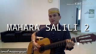Download lagu MAHARA SALILI 2 ismail mappangayai MP3