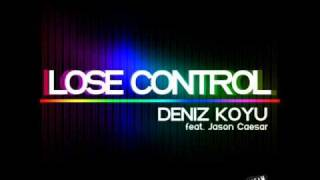 Deniz Koyu - Lose Control (Original Mix)