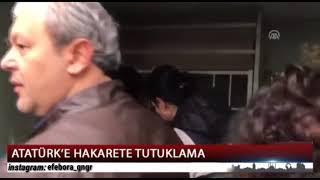 Atatürk'e Hakaret Etti Anında Tutuklandı Ve Ceza Evine Gönderildi  ( Emine Şahin )