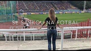 SE ŠÁRKOU NA FOTBAL: FK Dukla Praha - SK Slavia Praha