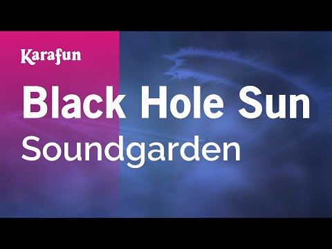 Karaoke Black Hole Sun - Soundgarden *