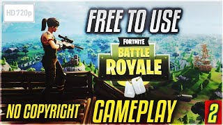 Fortnite Battle Royale Free to use HD Gameplay No Copyright | Fortnite Gameplay 2