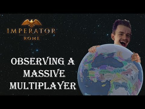 Imperator Rome: Observing a Massive Multiplayer | Session One Part 1 |