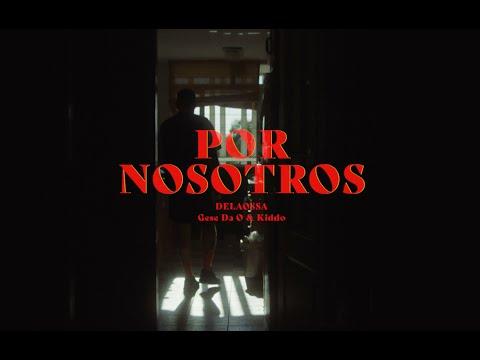 Delaossa - Por Nosotros (Prod. Gese da O y KIDDO)
