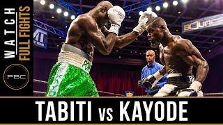 Tabiti vs Kayode FULL FIGHT: May 11, 2018 - PBC on BOUNCE