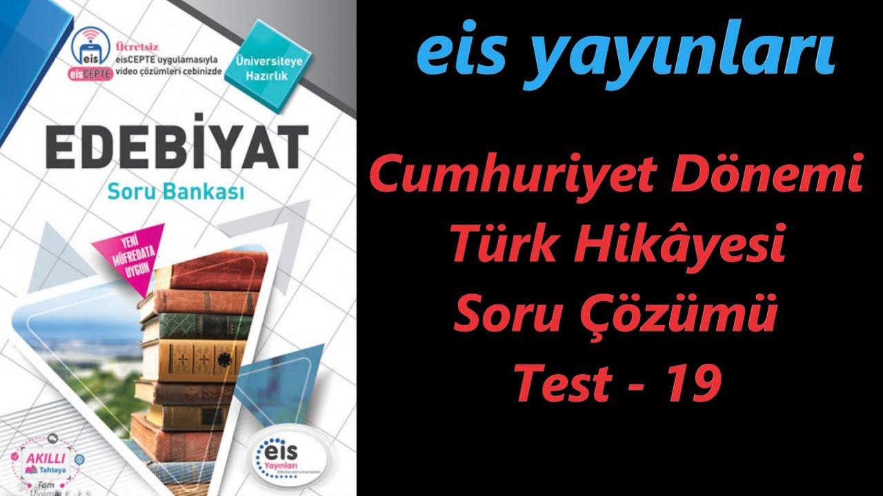 Cumhuriyet Dönemi Türk Hikayesi Soru Çözümü Eis Yayınları Test 19 AYT Edebiyat