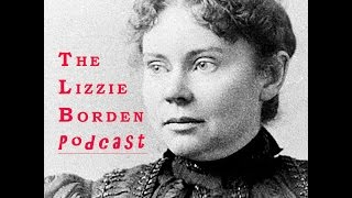 The Lizzie Borden Podcast - Episode Four: Playing Uncle John with Joe Radza