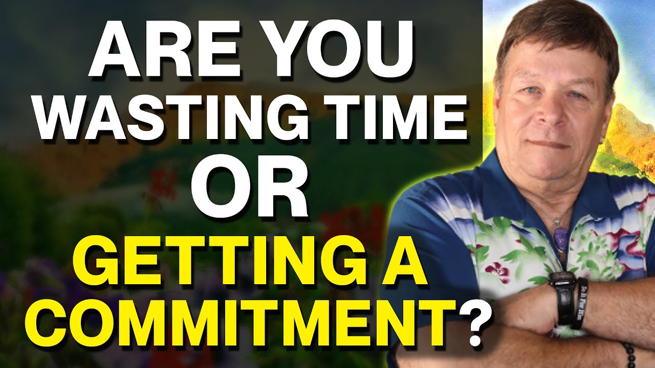 Are They Wasting Your Time? Top Red Flags When There Is No Commitment - Law of Attraction