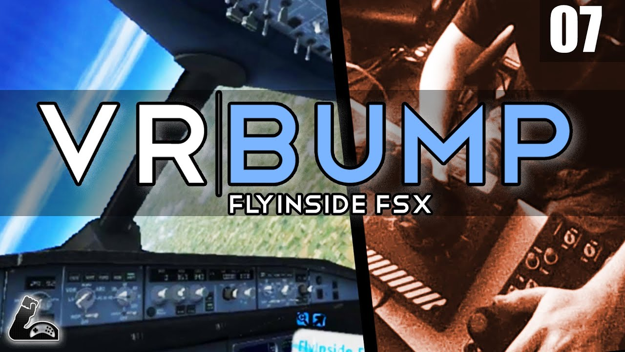 Fly inside FSX with the Oculus Rift - VRBUMP 07