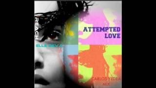 Reach & Elle Deva & Carlos Yedra - Attempted Love (Carlos Yedra Mix)