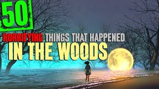 50 CREEPY Things That Happened in the Woods with Nature Sound Effects - Darkness Prevails