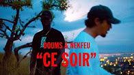 Doums feat Nekfeu - Ce soir (Official Music Video)