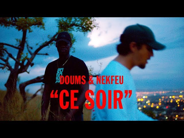 Doums feat Nekfeu - Ce soir (Official Music Video) #1