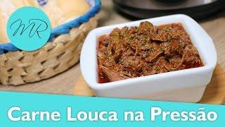 Carne Louca na Pressão / Carne Desfiada de Festa / Carne Maluca - Receitas na Pressão