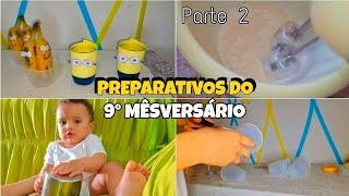 PREPARATIVOS PARA O 9° MÊSVERSÁRIO DO PEDRO MIGUEL (MINIONS) MÃE AOS 16