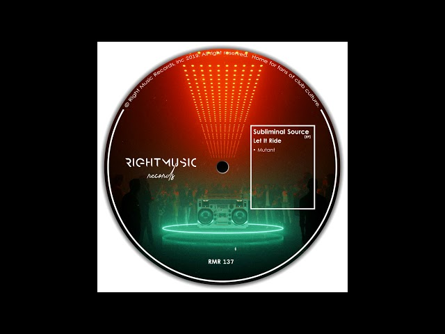 Subliminal Source - Let It Ride (Original Mix) [Right Music Records]