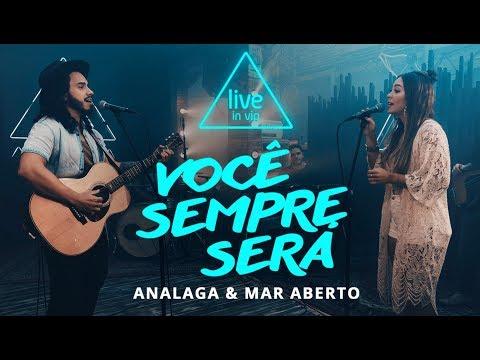 Analaga MAR ABERTO - Você Sempre Será  in Vip