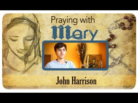 Praying with Mary: John Harrison