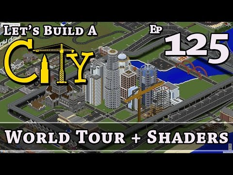 How To Build A City :: Minecraft :: World Tour + Shaders :: E125 :: Z One N Only