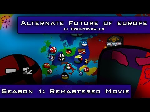 Alternate Future of Europe in Countryballs Season 1 Remastered Movie (REUPLOADED; FIXED MISTAKES)