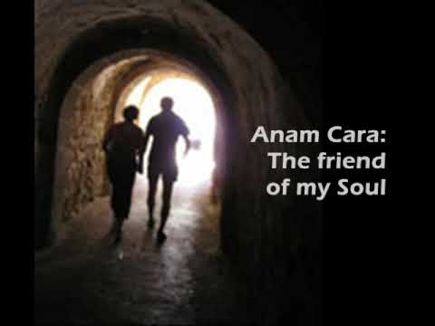 Anam Cara , the Soul Friend
