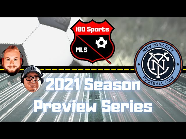 New York City FC Season Preview 2021- with special guest Michael Anderer from Blue City Radio