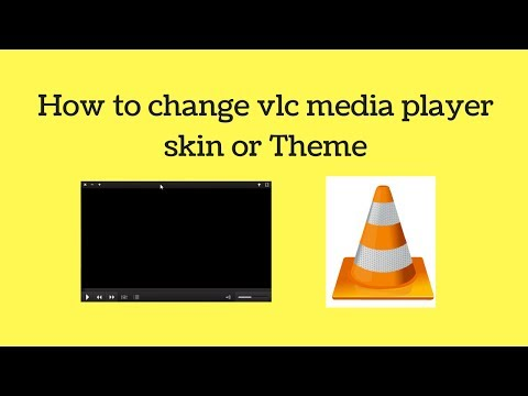 How To Change Vlc Media Player Skin Or Theme In PC 2017