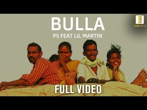 Bulla |  PS Feat. Lil Martin | Bulla Ki Jaana Maen Kaun Hip Hop Version | Hindi Music Video 2018